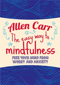 Allen Carr's easyway to mindfulness book